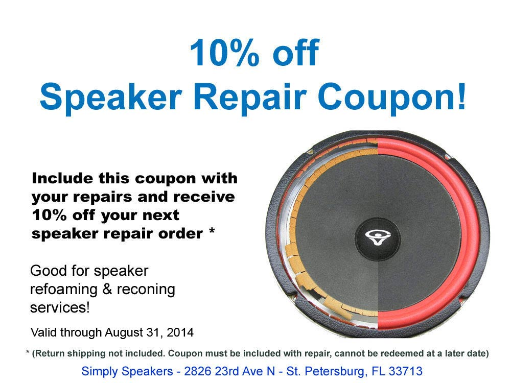 Repair Coupons: http://www.simplyspeakers.com/speaker-repair-coupon.html